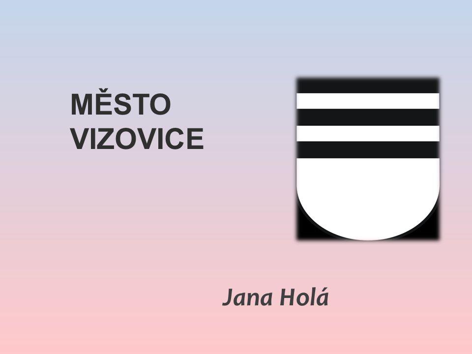 Jana Holá MĚSTO VIZOVICE
