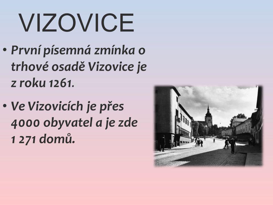 VIZOVICE První písemná zmínka o trhové osadě Vizovice je z roku 1261. Ve Vizovicích je přes 4000 obyvatel a je zde 1 271 domů.