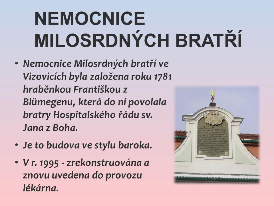 Nemocnice Milosrdných bratří ve Vizovicích byla založena roku 1781 hraběnkou Františkou z Blümegenu, která do ní povolala bratry Hospitalského řádu sv