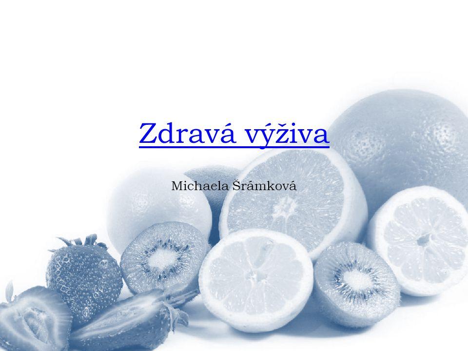 Zdravá výživa Michaela Šrámková