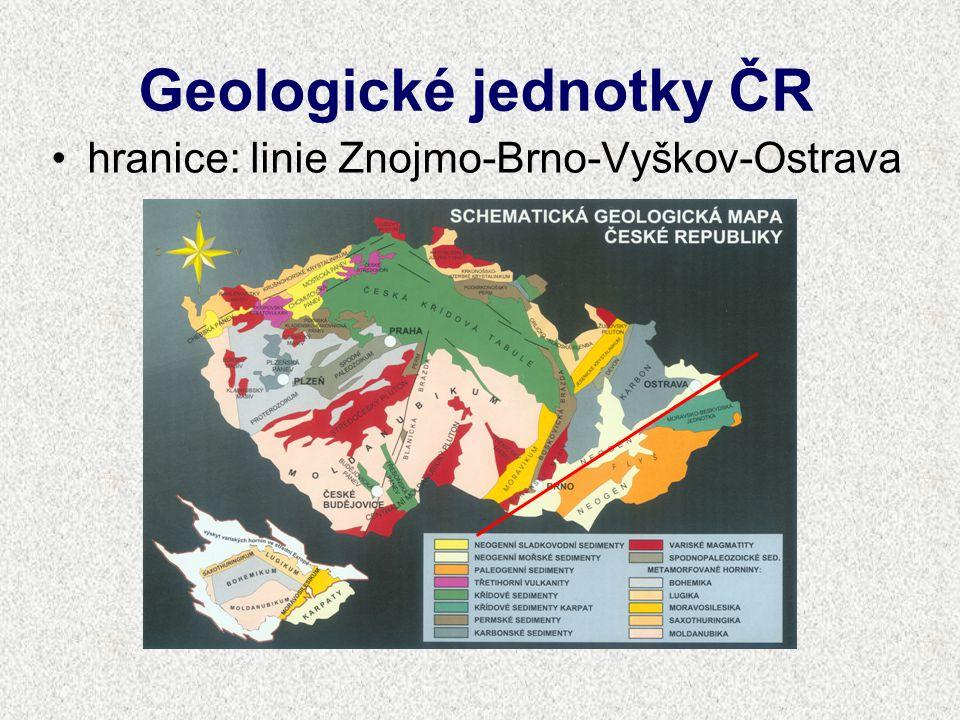Geologické jednotky ČR hranice: linie Znojmo-Brno-Vyškov-Ostrava