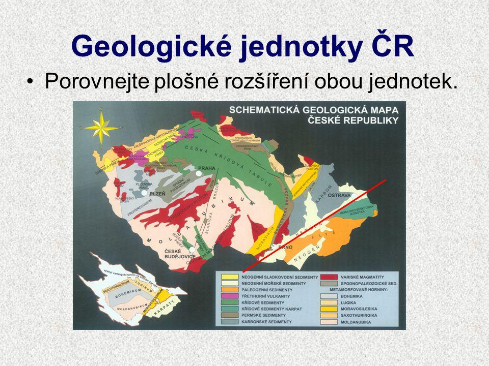 Geologické jednotky ČR Porovnejte plošné rozšíření obou jednotek.