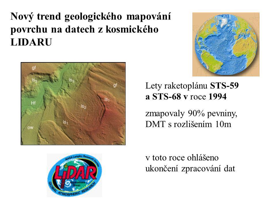 Nový trend geologického mapování povrchu na datech z kosmického LIDARU Lety raketoplánu STS-59 a STS-68 v roce 1994 zmapovaly 90% pevniny, DMT s rozli