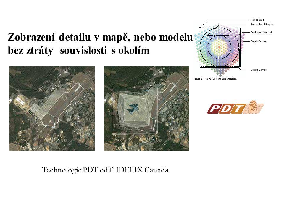 Zobrazení detailu v mapě, nebo modelu bez ztráty souvislosti s okolím Technologie PDT od f. IDELIX Canada