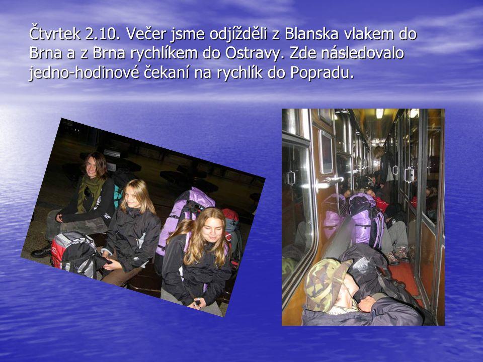Čtvrtek 2.10. Večer jsme odjížděli z Blanska vlakem do Brna a z Brna rychlíkem do Ostravy.