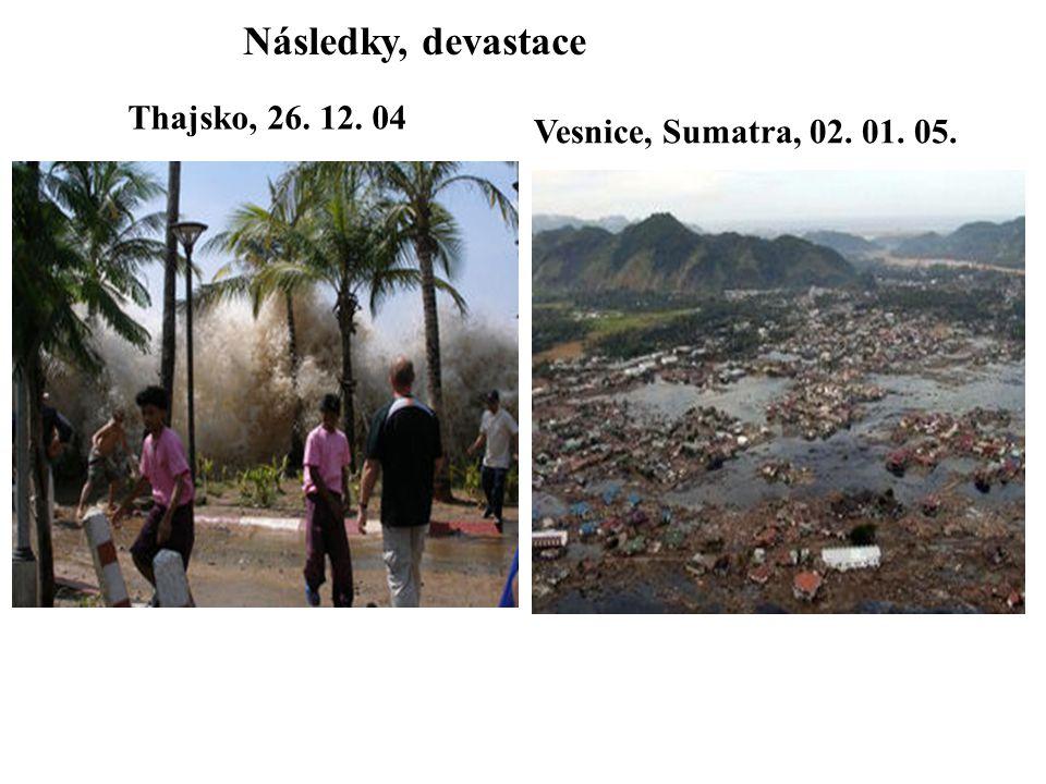 Následky, devastace Thajsko, 26. 12. 04 Vesnice, Sumatra, 02. 01. 05.