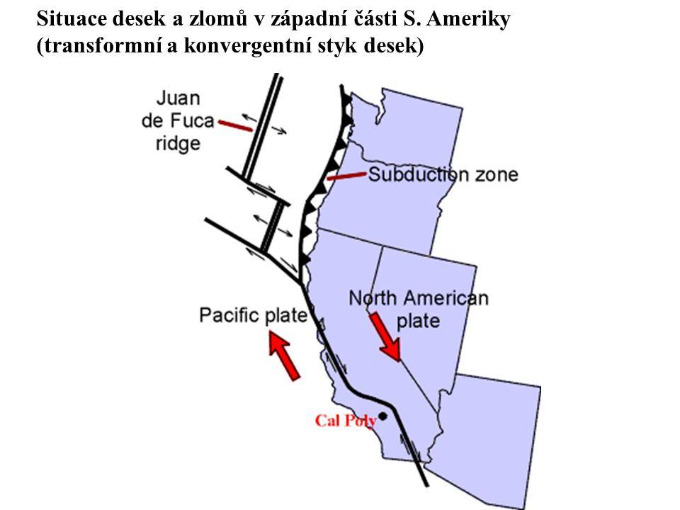 Situace desek a zlomů v západní části S. Ameriky (transformní a konvergentní styk desek)