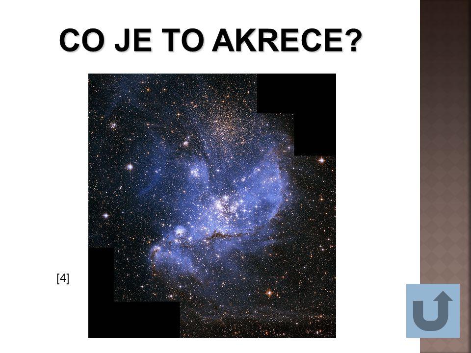CO JE TO AKRECE? [4]