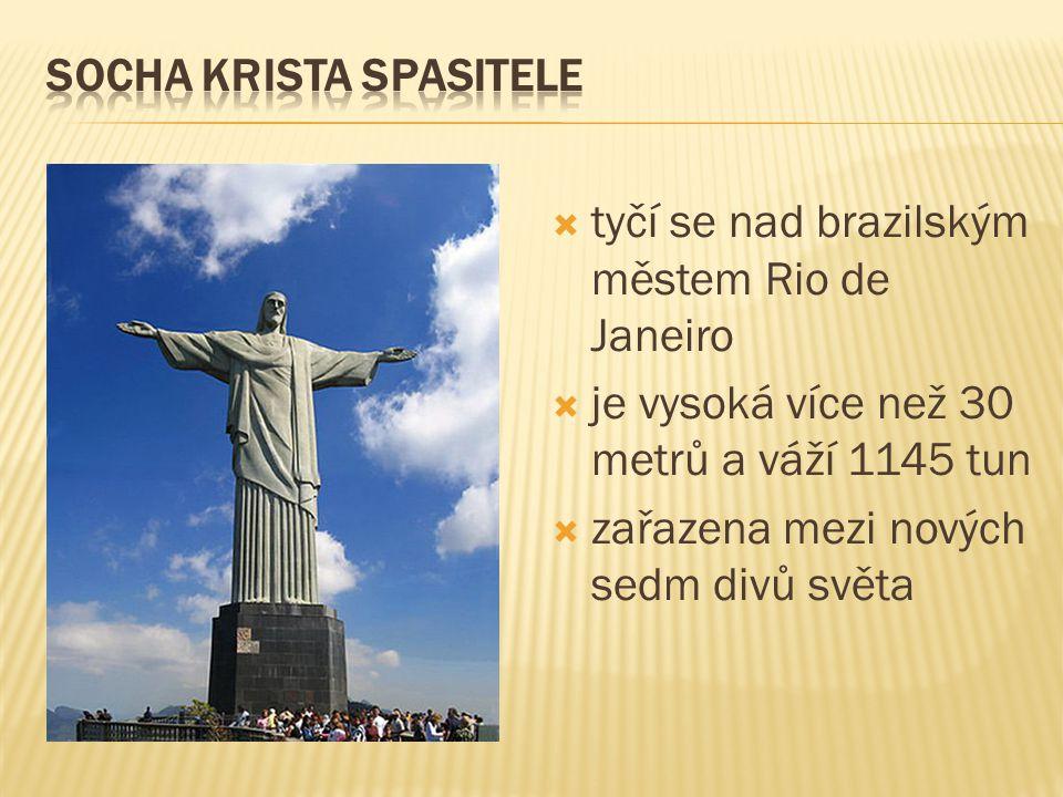  tyčí se nad brazilským městem Rio de Janeiro  je vysoká více než 30 metrů a váží 1145 tun  zařazena mezi nových sedm divů světa