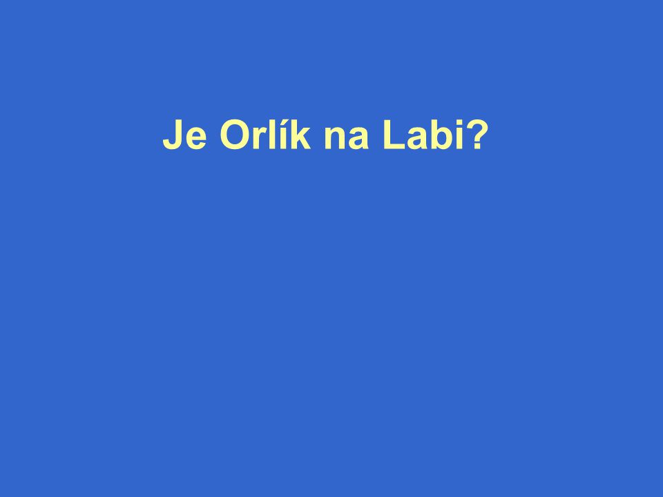 Je Orlík na Labi?