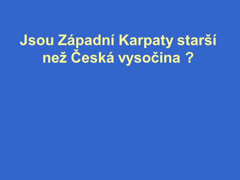 Jsou Západní Karpaty starší než Česká vysočina ?
