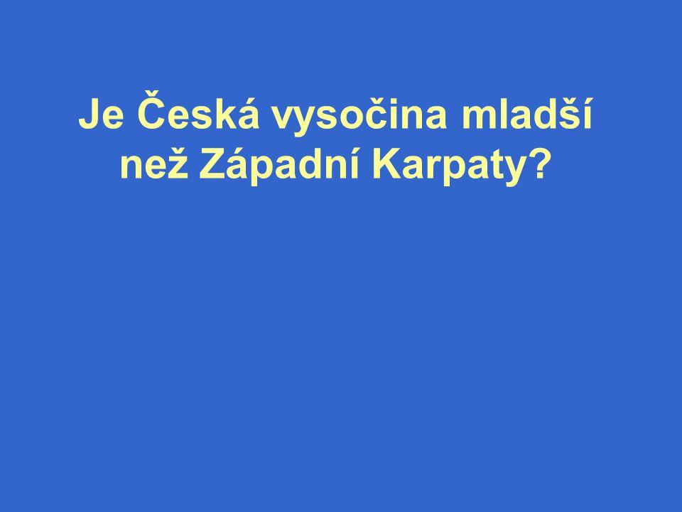Je Česká vysočina mladší než Západní Karpaty?