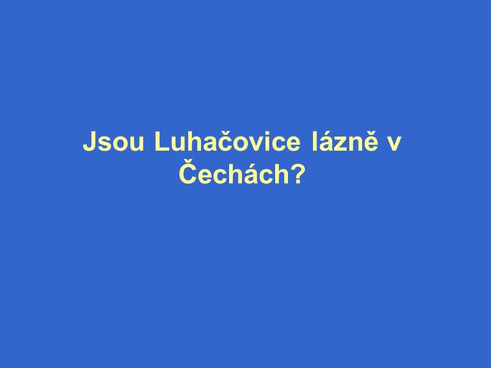 Jsou Luhačovice lázně v Čechách?