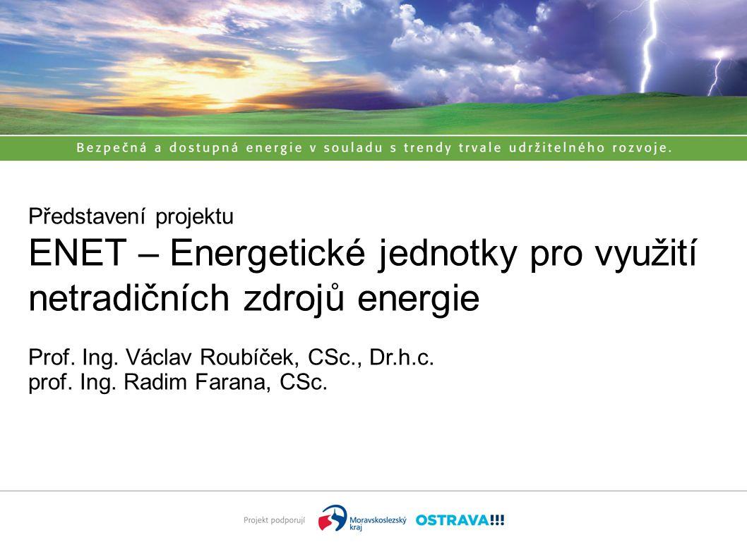 1 Představení projektu ENET – Energetické jednotky pro využití netradičních zdrojů energie Prof.