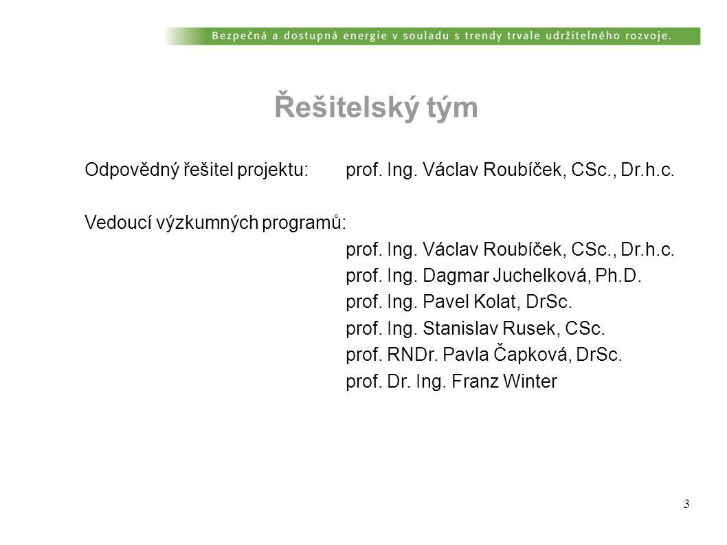 3 Odpovědný řešitel projektu:prof.Ing. Václav Roubíček, CSc., Dr.h.c.