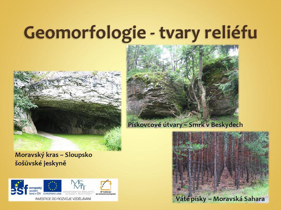 Moravský kras – Sloupsko šošůvské jeskyně Váté písky – Moravská Sahara Pískovcové útvary – Smrk v Beskydech