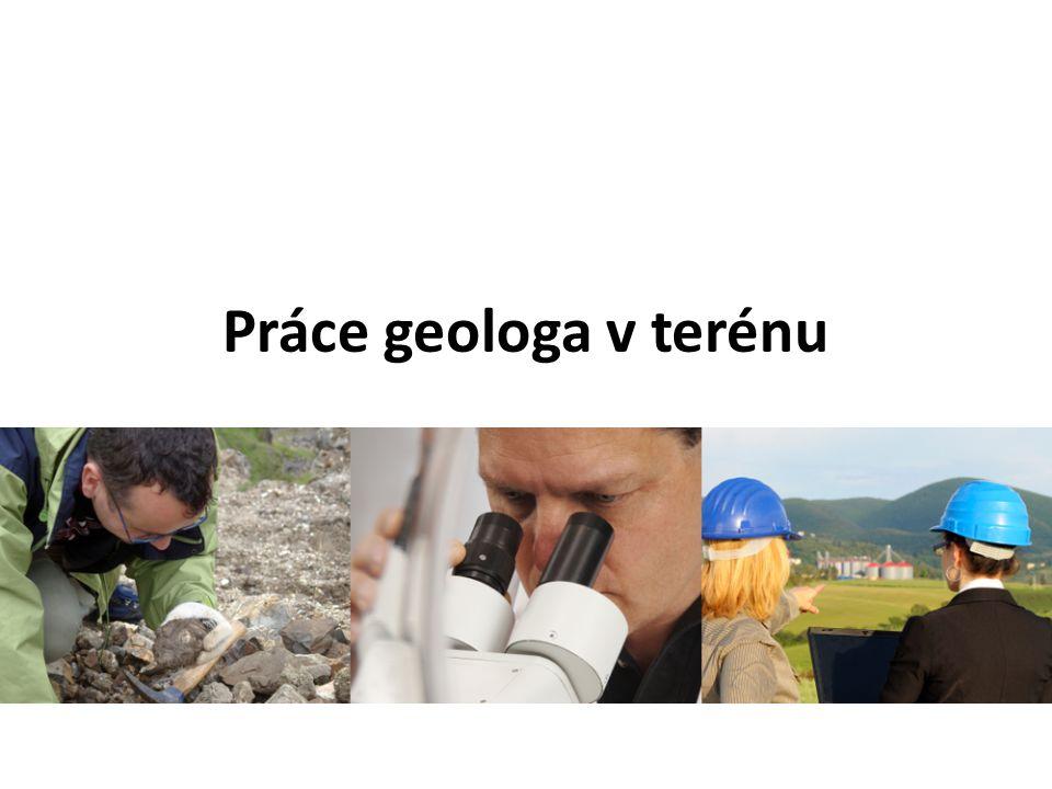 Jakou práci vykonává geolog v terénu.Zabývá se geologií.