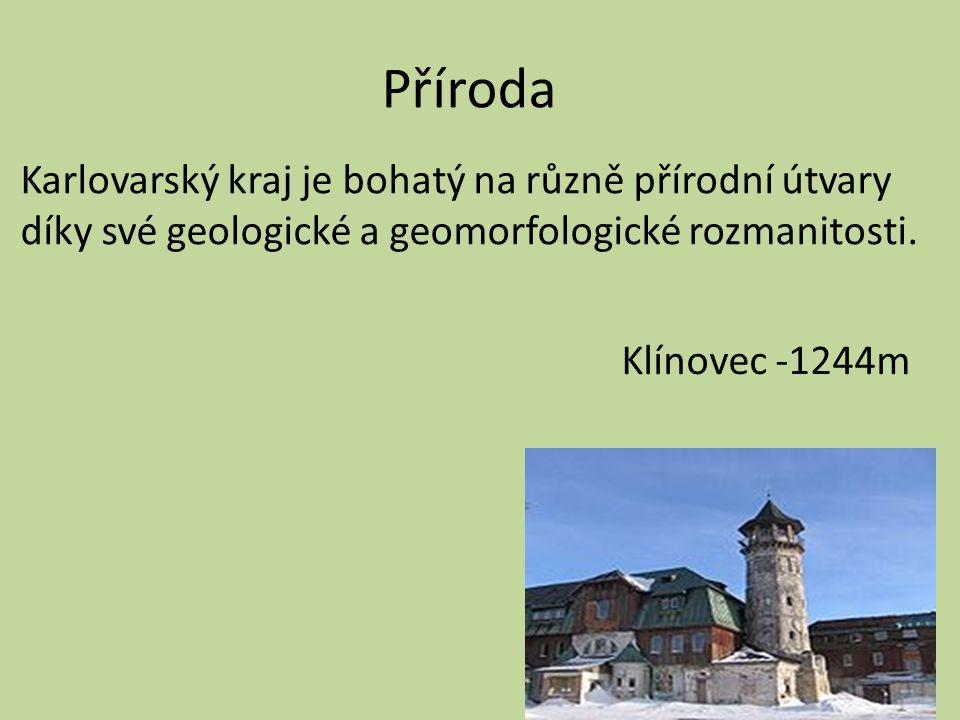 Karlovarský kraj je bohatý na různě přírodní útvary díky své geologické a geomorfologické rozmanitosti. Příroda Klínovec -1244m