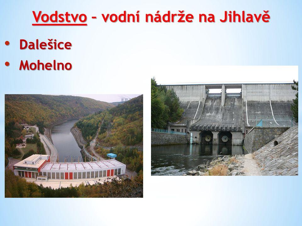 Vodstvo – vodní nádrže na Jihlavě Dalešice Dalešice Mohelno Mohelno
