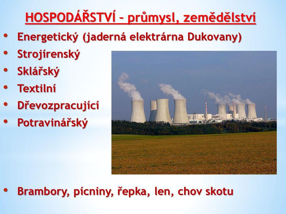 HOSPODÁŘSTVÍ – průmysl, zemědělství Energetický (jaderná elektrárna Dukovany) Energetický (jaderná elektrárna Dukovany) Strojírenský Strojírenský Sklá