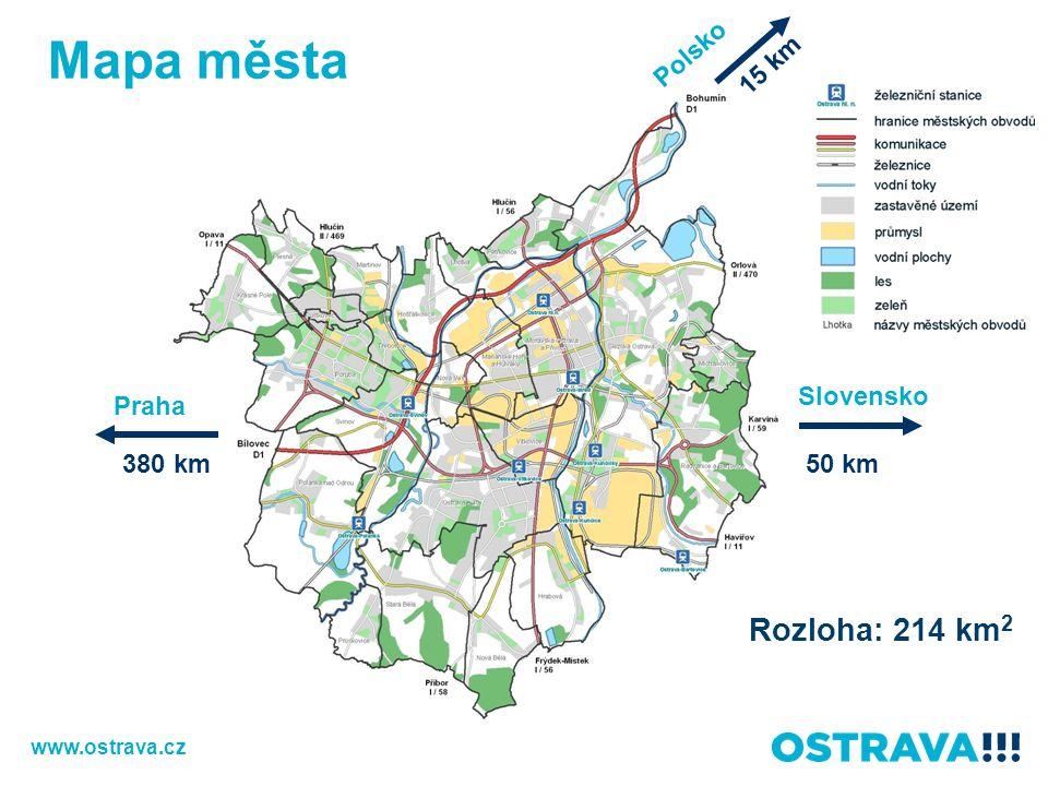 Praha Slovensko 380 km50 km 15 km Rozloha: 214 km 2 Polsko www.ostrava.cz Mapa města