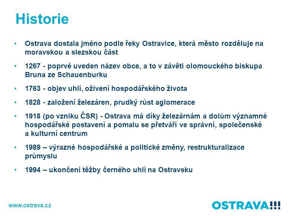 Historie Ostrava dostala jméno podle řeky Ostravice, která město rozděluje na moravskou a slezskou část 1267 - poprvé uveden název obce, a to v závěti