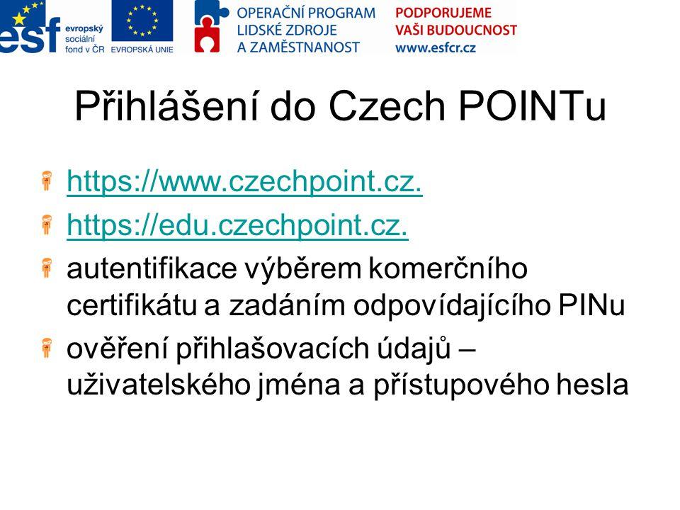 Přihlášení do Czech POINTu https://www.czechpoint.cz. https://edu.czechpoint.cz. autentifikace výběrem komerčního certifikátu a zadáním odpovídajícího