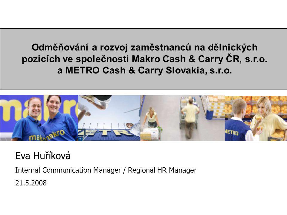 Odměňování a rozvoj zaměstnanců na dělnických pozicích ve společnosti Makro Cash & Carry ČR, s.r.o. a METRO Cash & Carry Slovakia, s.r.o. Eva Huříková