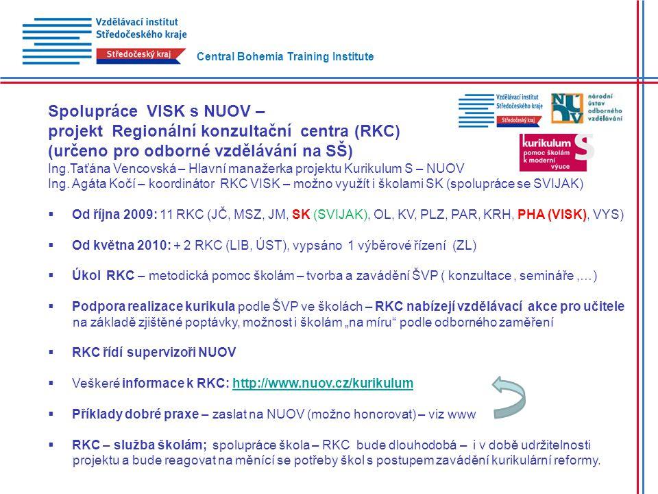 Spolupráce VISK s NUOV – projekt Regionální konzultační centra (RKC) (určeno pro odborné vzdělávání na SŠ) Ing.Taťána Vencovská – Hlavní manažerka projektu Kurikulum S – NUOV Ing.