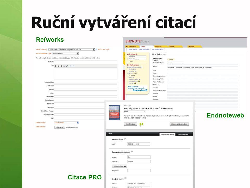 Ruční vytváření citací Citace PRO Endnoteweb Refworks