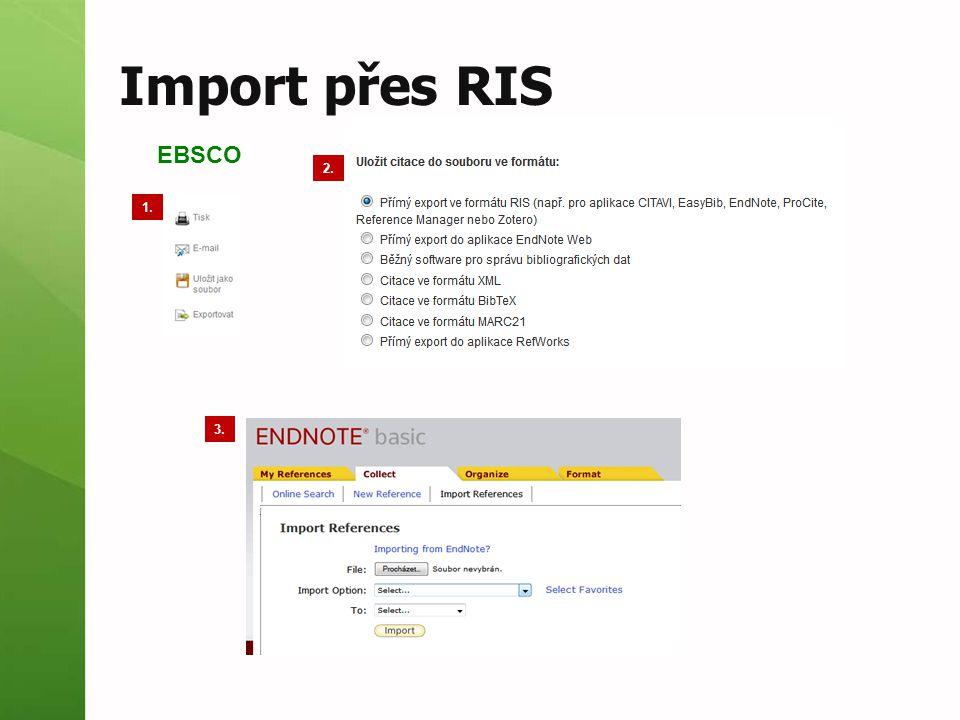 EBSCO 1. 2. 3. Import přes RIS