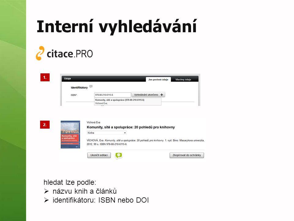 1. 2. hledat lze podle:  názvu knih a článků  identifikátoru: ISBN nebo DOI