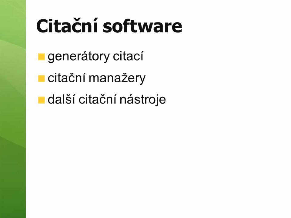 Citační software generátory citací citační manažery další citační nástroje