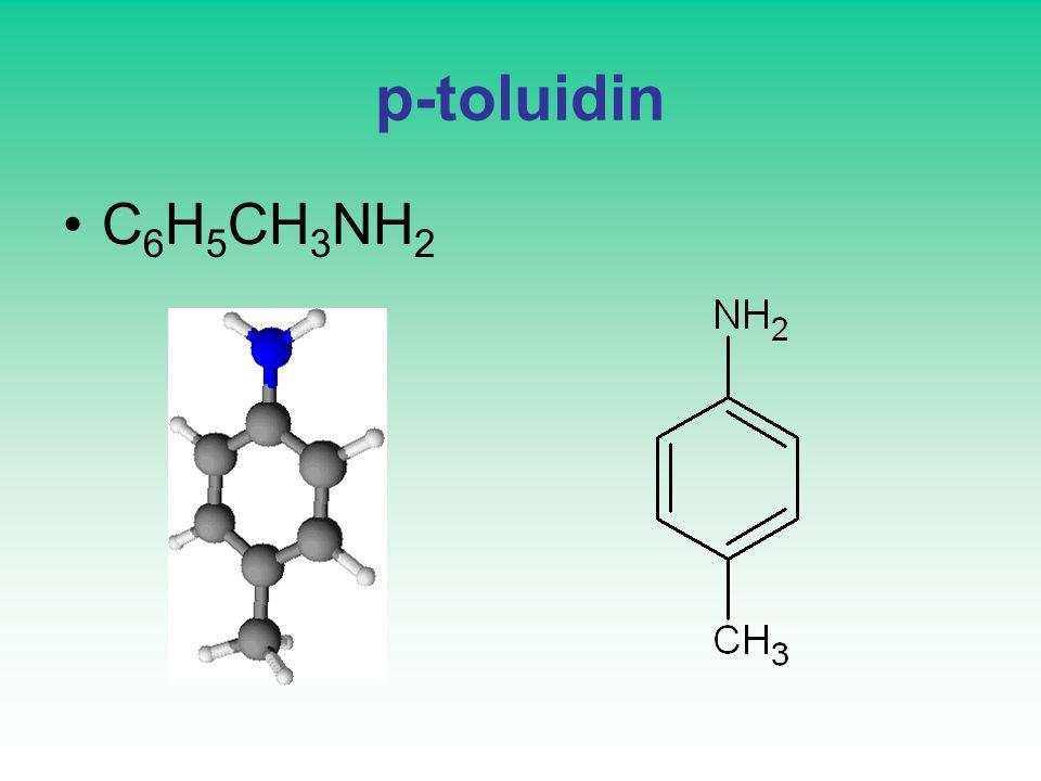 p-toluidin C 6 H 5 CH 3 NH 2