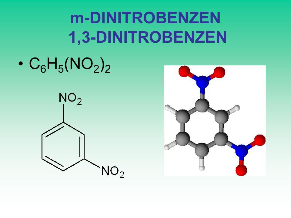 m-DINITROBENZEN 1,3-DINITROBENZEN C 6 H 5 (NO 2 ) 2