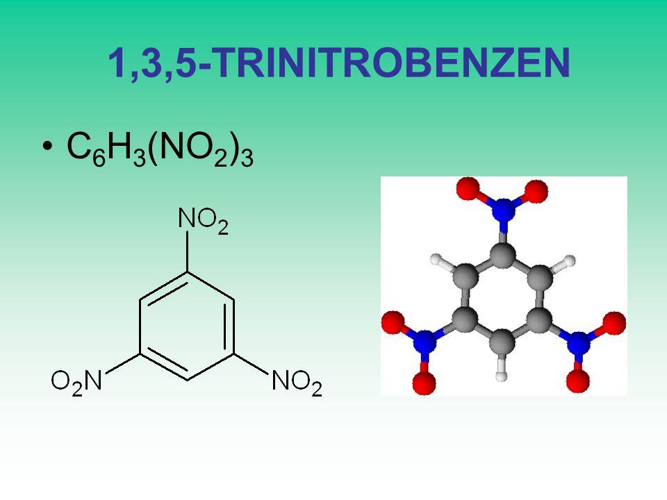 1,3,5-TRINITROBENZEN C 6 H 3 (NO 2 ) 3