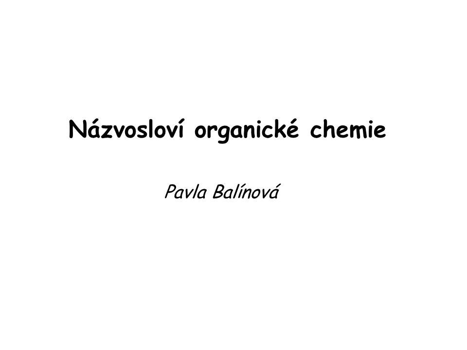 Názvosloví organické chemie Pavla Balínová