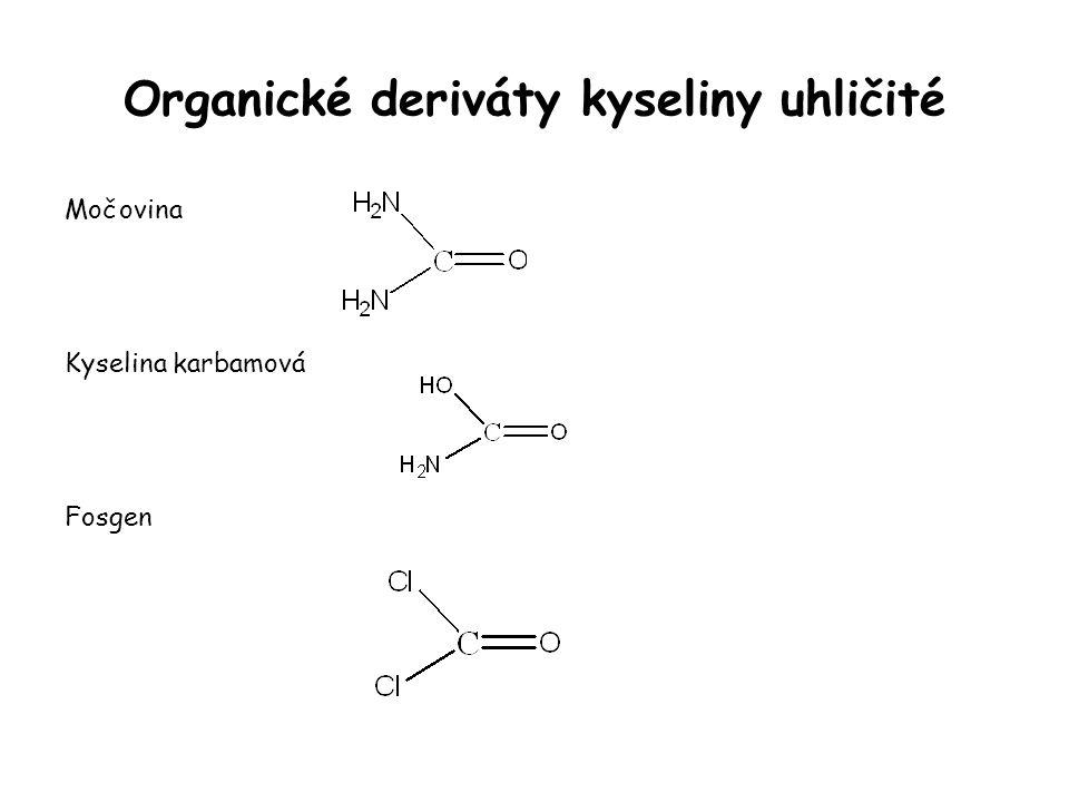 Organické deriváty kyseliny uhličité Močovina Kyselina karbamová Fosgen