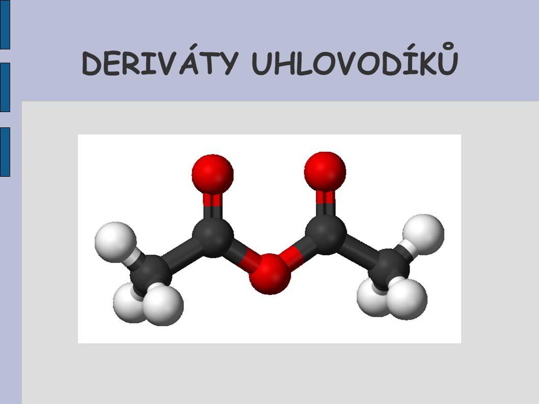 Deriváty uhlovodíků Deriváty uhlovodíků jsou sloučeniny odvozené od uhlovodíků.