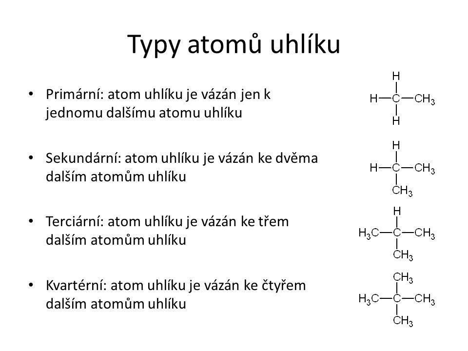 Typy atomů uhlíku Primární: atom uhlíku je vázán jen k jednomu dalšímu atomu uhlíku Sekundární: atom uhlíku je vázán ke dvěma dalším atomům uhlíku Ter