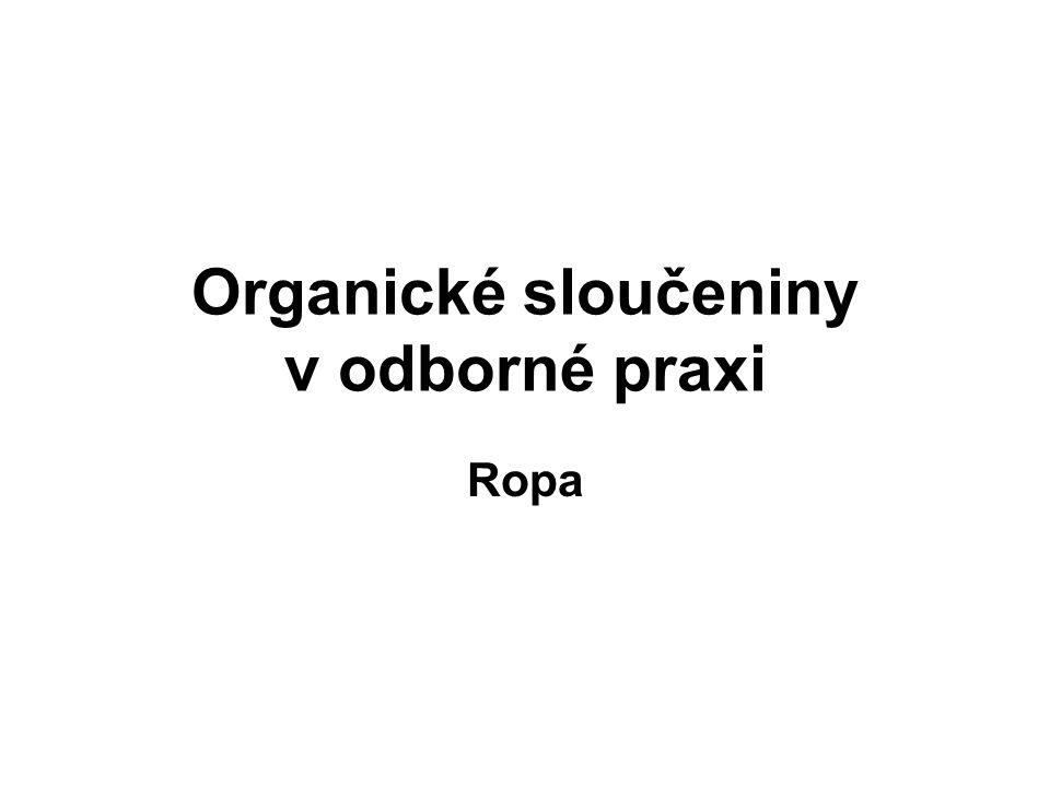 Organické sloučeniny v odborné praxi Ropa