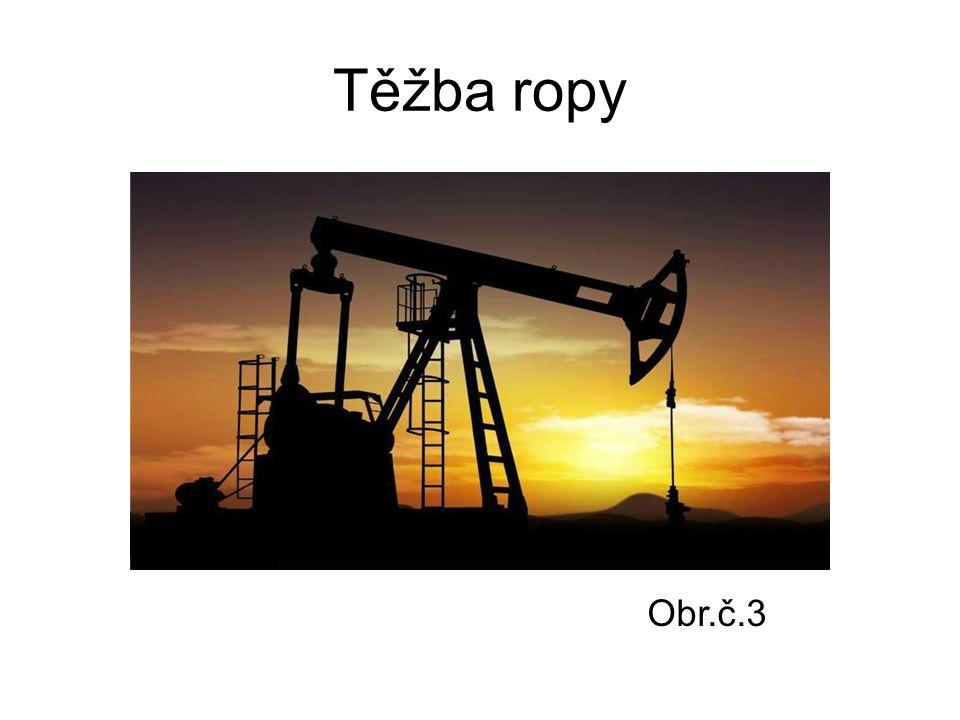 Těžba ropy Obr.č.3