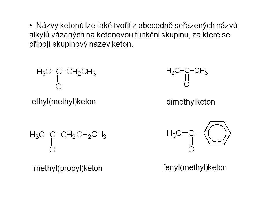 Názvy ketonů lze také tvořit z abecedně seřazených názvů alkylů vázaných na ketonovou funkční skupinu, za které se připojí skupinový název keton. ethy
