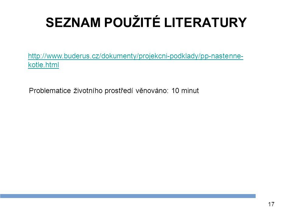 17 SEZNAM POUŽITÉ LITERATURY http://www.buderus.cz/dokumenty/projekcni-podklady/pp-nastenne- kotle.html Problematice životního prostředí věnováno: 10