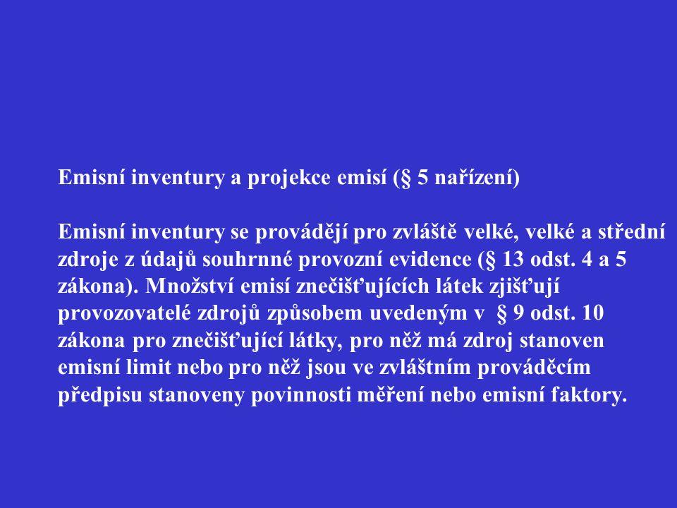 Emisní inventury a projekce emisí (§ 5 nařízení) Emisní inventury se provádějí pro zvláště velké, velké a střední zdroje z údajů souhrnné provozní evi