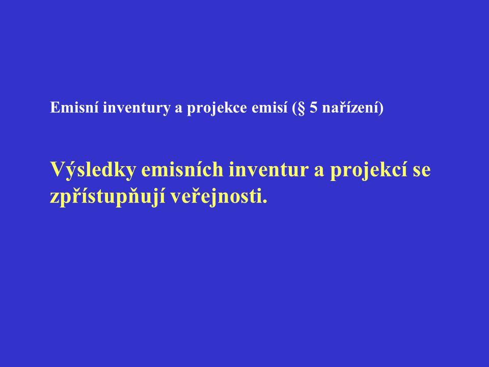 Emisní inventury a projekce emisí (§ 5 nařízení) Výsledky emisních inventur a projekcí se zpřístupňují veřejnosti.