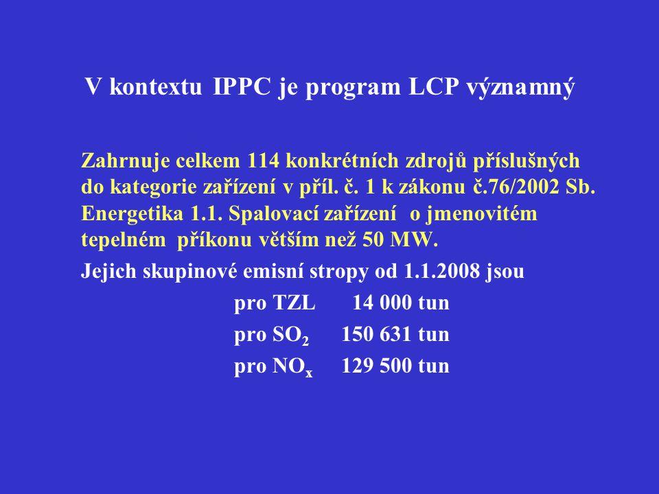 V kontextu IPPC je program LCP významný Zahrnuje celkem 114 konkrétních zdrojů příslušných do kategorie zařízení v příl. č. 1 k zákonu č.76/2002 Sb. E