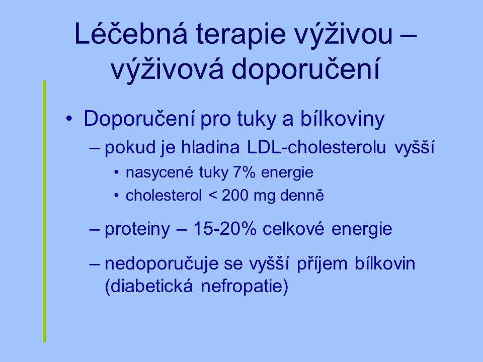 Léčebná terapie výživou – výživová doporučení Doporučení pro tuky a bílkoviny –pokud je hladina LDL-cholesterolu vyšší nasycené tuky 7% energie choles
