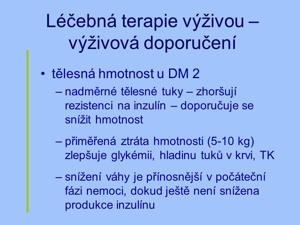 Léčebná terapie výživou – výživová doporučení tělesná hmotnost u DM 2 –nadměrné tělesné tuky – zhoršují rezistenci na inzulín – doporučuje se snížit h
