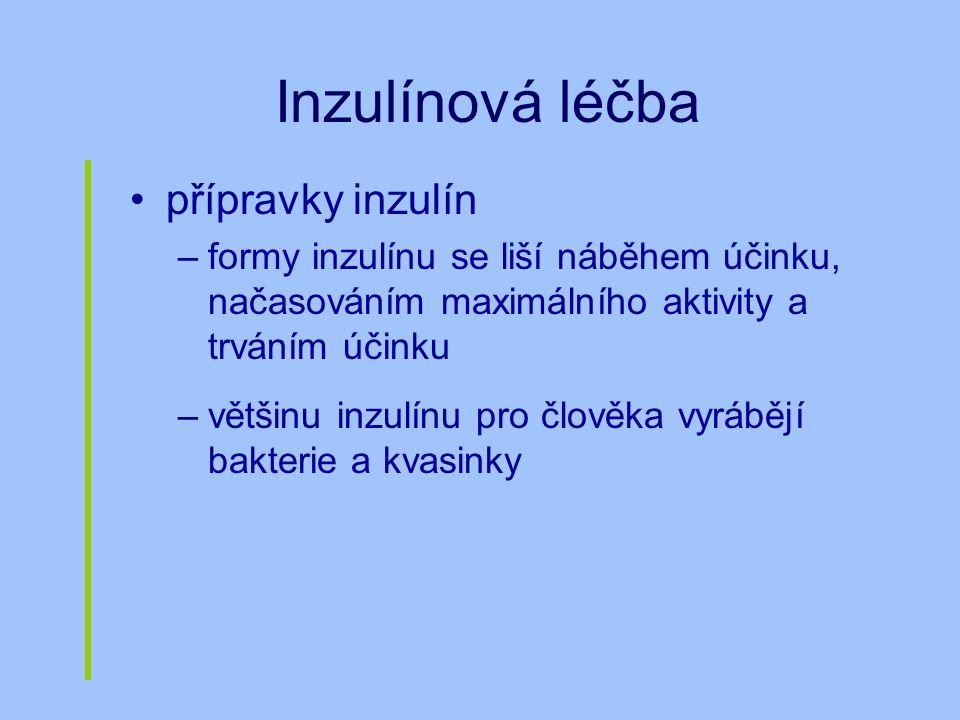 Inzulínová léčba přípravky inzulín –formy inzulínu se liší náběhem účinku, načasováním maximálního aktivity a trváním účinku –většinu inzulínu pro člo